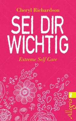 sei dir wichtig extreme self care