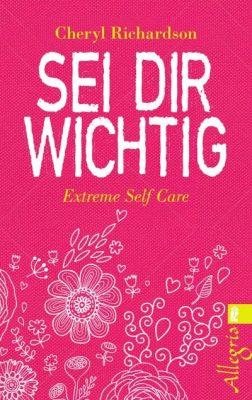 sei dir wichtig extreme self care